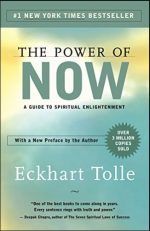 The Power of Now – A Guide to Spiritual Enlightenment