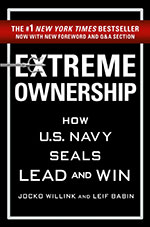 Extreme Ownership — How U.S. Navy Seals Lead and Win