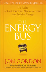 The Energy Bus –  10 Rules to Fuel Your Life, Work and Team with Positive Energy