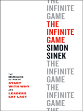 The Infinite Game –   A Bold Framework for Leadership In Today's Ever-changing World.